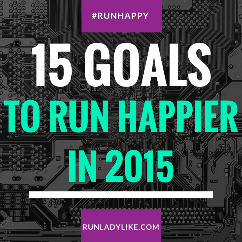 15 Goals Every Runner Should Have to Run Happier in 2015