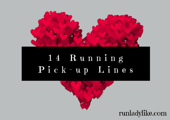14 Running Pick Up Lines On Runladylike.com