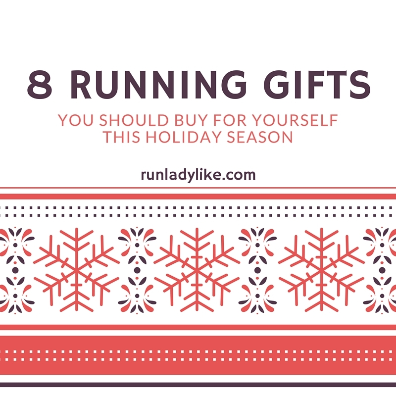 8 Running Gifts to Buy Yourself from runladylike.com