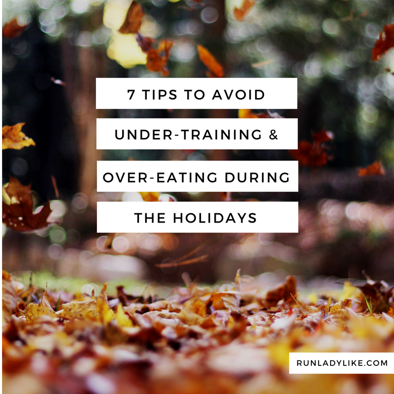 7 healthy holiday tips on runladylike.com